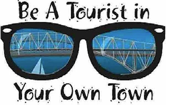 Be A Tourist in Your Own Town!  10am – 4pm June 1st