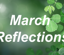 March Reflections: Celebrating, Honoring, and Sharing March Moments